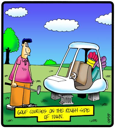 At a Bad Golf Course?